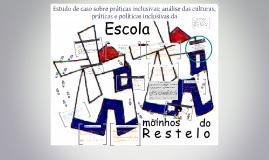 Estudo de caso sobre práticas inclusivas: análise das culturas, práticas e políticas inclusivas da Escola Básica Moinhos do Restelo