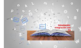 Introdución a la Integración y Fe