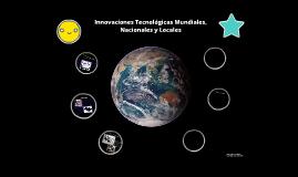 Innovaciones mundiales,nacionales y locales