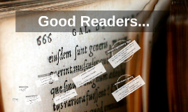 Good Readers what???