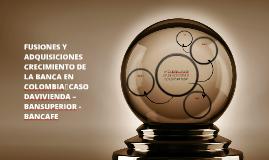 FUSIONES Y ADQUISICIONES CRECIMIENTO DE LA BANCA EN COLOMBIA