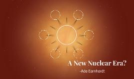 A New Nuclear Era?