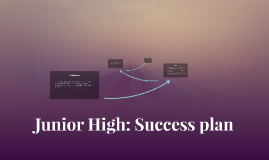 Junior High: Success plan