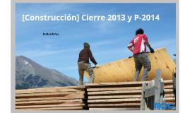 [Construcción] Cierre 2013 y P-2014