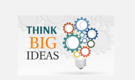 Think BIG IDEAS