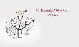 Mr. Hartwyk's Vision Board