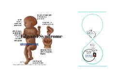 Copy of Edward Syndrome