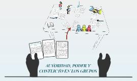 AUTORIDAD, PODER Y CONCLICTO EN LOS GRUPOS