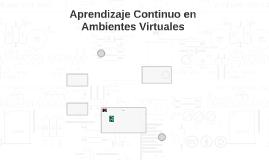 Aprendizaje continuo en ambientes virtuales educativos