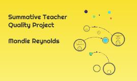 Summative Teacher Quality Project