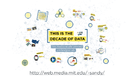 The Decade of Data - Sandy Pentland MIT