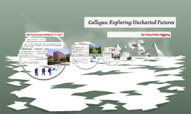 Colleges: Exploring uncharted futures