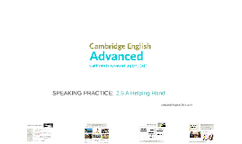 ADVANCED (CAE) 2.5 A HELPING HAND