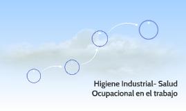 Higiene Industrial- Salud Ocupacional en el trabajo