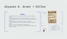 Ulysses S. Grant + Rifles