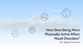 How Does Being More Physically Active Affect Mood Disorders