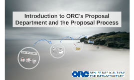 Introduction to ORC's Proposal Department and the Proposal P
