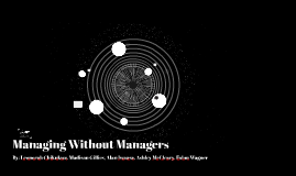 Managing Without Managers