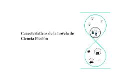 Copy of Caracteristicas de la novela de ciencia ficción