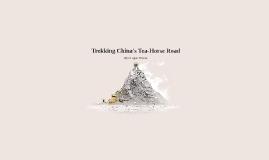 Trekking China's Tea-Horse Road