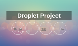 Droplet Project