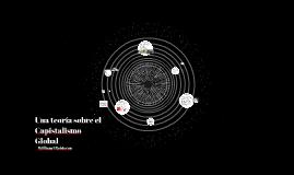 Una teoría sobre el Capistalismo Global