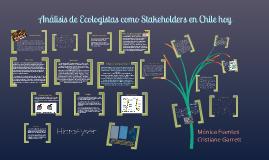Análisis de Ecologista como stakeholders en Chile hoy