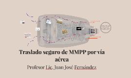 Traslado seguro de MMPP por vía aérea