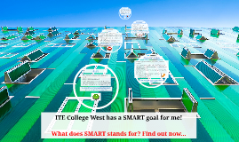 ITE College West has a SMART goal for me!