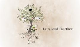 Let's Band Together!