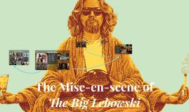 The Mise-en-scene of The Big Lebowski