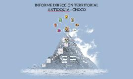 INFORME DIRECCIÓN TERRITORIAL ANTIOQUIA - CHOCO