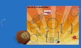 Copy of USO DE LA PROBABILIDAD PARA MEDIR EL RIESGO
