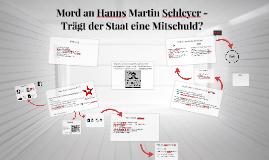 Mord an Hanns Martin Schleyer - Trägt der Staat eine Mitschu
