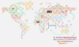 Copy of EL MUNDO PREHISPANICO: SUS ZONAS CULTURALES Y SUS HORIZONTES