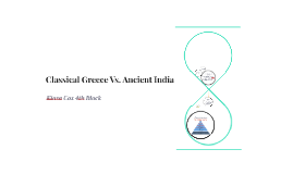 Classical Greece Vs. Ancient India