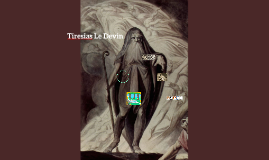 Tiresias Le Devin