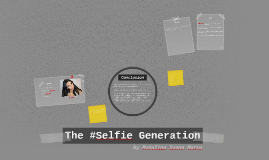 The #Selfie Generation