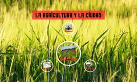 La agricultura y la ciudad