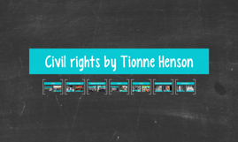 Civil rights by Tionne Henson