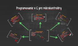 Programovanie v C pre mikrokontroléry