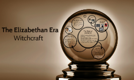 The Elizabethan Era: Witchcraft