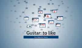 Gustar - to like
