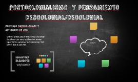 Postcolonialismo  y pensamiento descolonial/decolonial