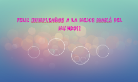 FELIZ CUMPLEAÑOS A LA MEJOR MAMÁ DEL MUNDO!!