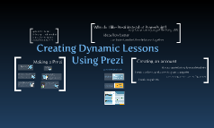 Creating Dynamic Lessons Using Prezi