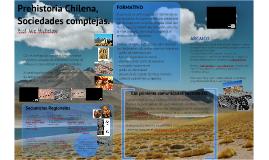 Prehistoria Chilena. Sociedades complejas - 2018