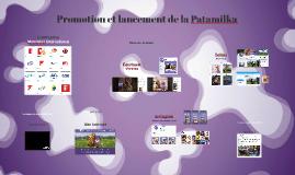 Promotion et lancement de la Patamilka