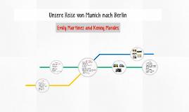 Unser Reise von Munich nach Berlin