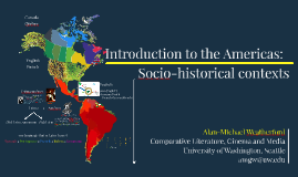 Introduction to the Americas: Socio-historical Contexts